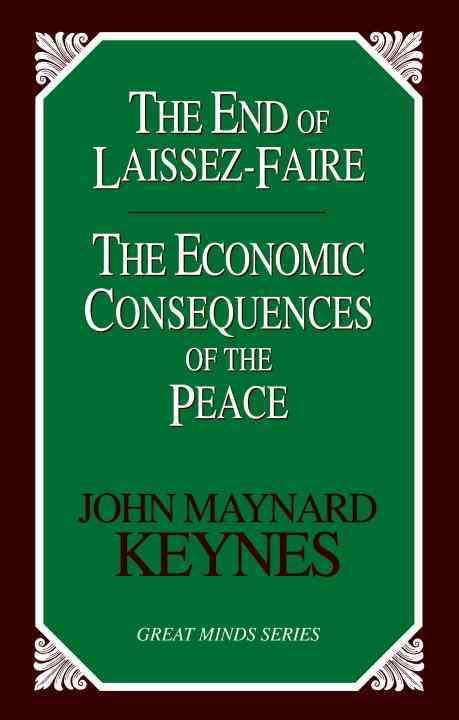 The End of Laissez-Faire By Keynes, John Maynard